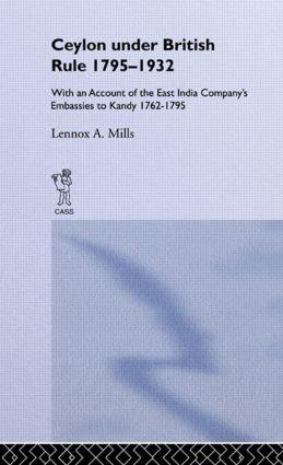 Ceylon Under British Rule, 1795-1932: 1st Edition (Hardback) book cover