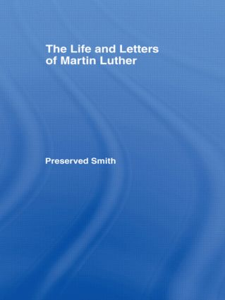 Life and Letters of Martin Lu Cb: Life & Martin Luther, 1st Edition (Paperback) book cover