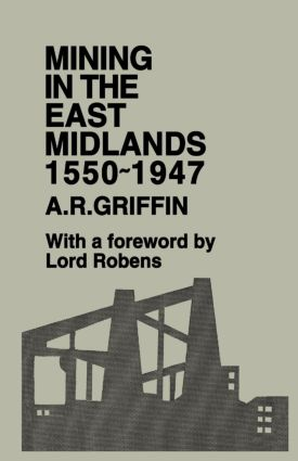 Mining in the East Midlands 1550-1947: 1st Edition (Paperback) book cover