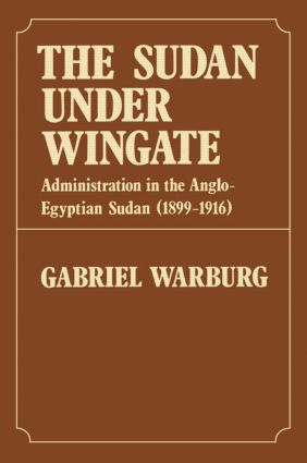 Sudan Under Wingate: Administration in the Anglo-Egyptian Sudan (1899-1916), 1st Edition (Hardback) book cover