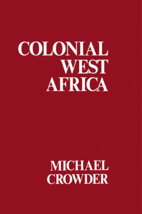 Colonial West Africa: Collected Essays, 1st Edition (Hardback) book cover