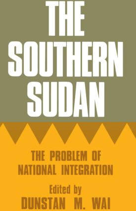 The Southern Sudan: The Problem of National Integration, 1st Edition (Paperback) book cover