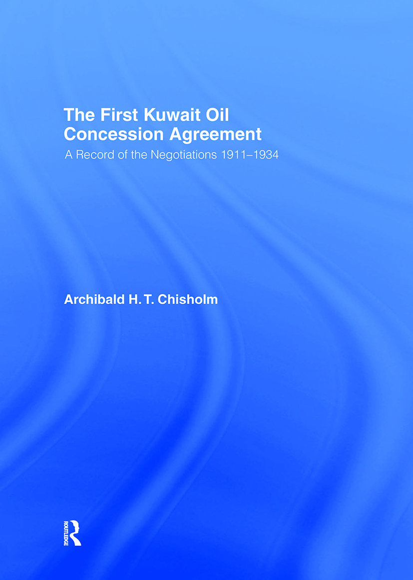 The First Kuwait Oil Concession: A Record of Negotiations, 1911-1934, 1st Edition (Hardback) book cover