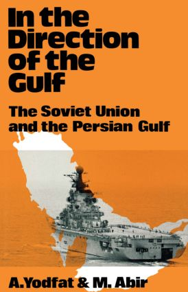 In the Direction of the Gulf: The Soviet Union and the Persian Gulf, 1st Edition (Hardback) book cover