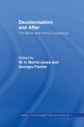 Decolonisation and After: The British French Experience, 1st Edition (Paperback) book cover