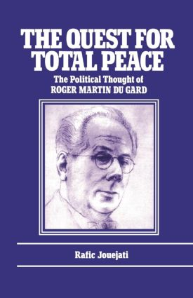 The Quest for Total Peace: The Political Thought of Roger Martin du Gard, 1st Edition (Paperback) book cover