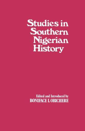 Studies in Southern Nigerian History: A Festschrift for Joseph Christopher Okwudili Anene 1918-68 (Hardback) book cover