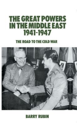 The Great Powers in the Middle East 1941-1947: The Road to the Cold War, 1st Edition (Hardback) book cover