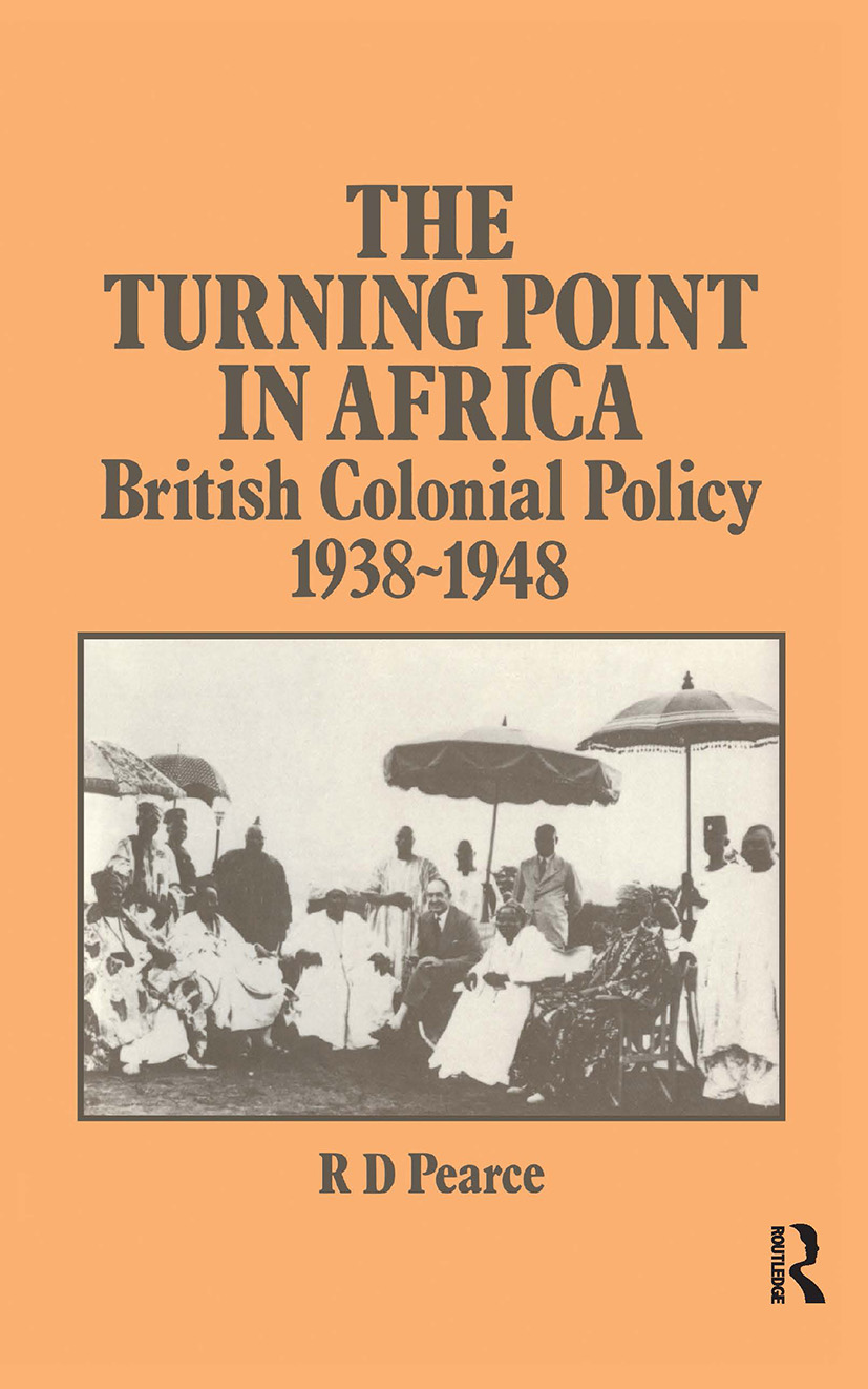 The Turning Point in Africa: British Colonial Policy 1938-48 (Hardback) book cover