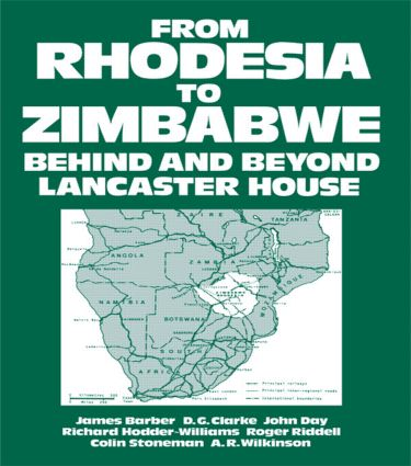 From Rhodesia to Zimbabwe: Behind and Beyond Lancaster House, 1st Edition (Paperback) book cover
