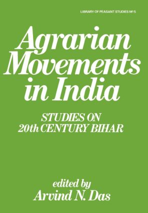 Agrarian Movements in India: Studies on 20th Century Bihar, 1st Edition (Paperback) book cover