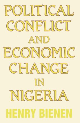 Political Conflict and Economic Change in Nigeria: 1st Edition (Paperback) book cover