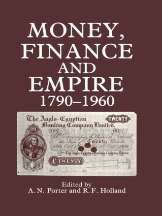 Money, Finance, and Empire, 1790-1960: 1st Edition (Hardback) book cover