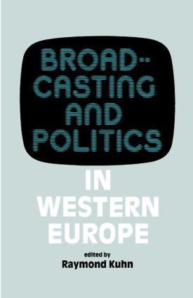 Broadcasting and Politics in Western Europe: 1st Edition (Paperback) book cover