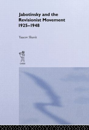 Jabotinsky and the Revisionist Movement 1925-1948: 1st Edition (Hardback) book cover