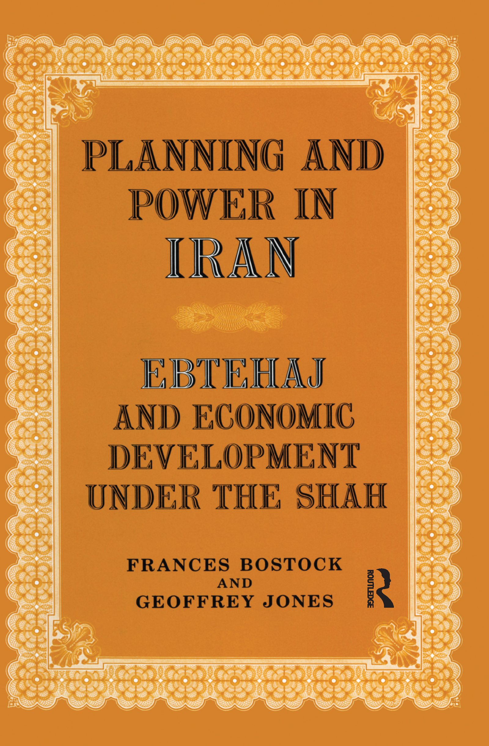 Planning and Power in Iran: Ebtehaj and Economic Development under the Shah (Hardback) book cover