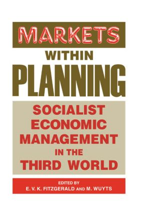 Markets within Planning: Socialist Economic Management in the Third World, 1st Edition (Paperback) book cover