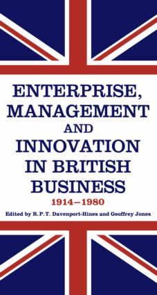 Enterprise, Management and Innovation in British Business, 1914-80: 1st Edition (Paperback) book cover