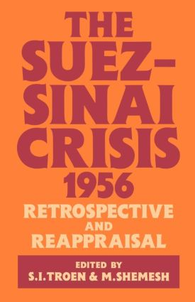 The Suez-Sinai Crisis: A Retrospective and Reappraisal, 1st Edition (Paperback) book cover