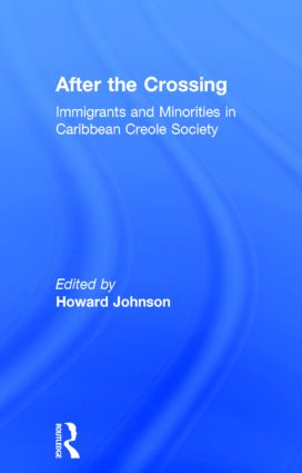 After the Crossing: Immigrants and Minorities in Caribbean Creole Society, 1st Edition (Hardback) book cover
