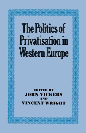 The Politics of Privatisation in Western Europe (Paperback) book cover