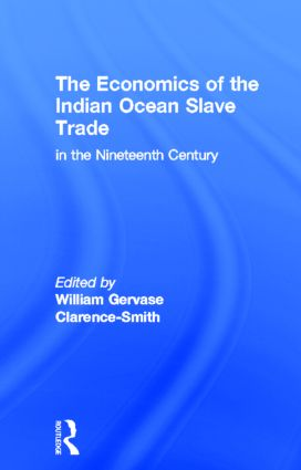 The Economics of the Indian Ocean Slave Trade in the Nineteenth Century (Hardback) book cover