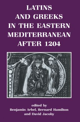 Latins and Greeks in the Eastern Mediterranean After 1204 (Paperback) book cover