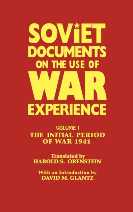Soviet Documents on the Use of War Experience: Volume One: The Initial Period of War 1941 book cover