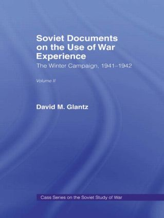 Soviet Documents on the Use of War Experience: Volume Two: The Winter Campaign, 1941-1942, 1st Edition (Hardback) book cover