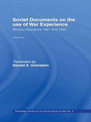 Soviet Documents on the Use of War Experience: Volume Three: Military Operations 1941 and 1942 book cover