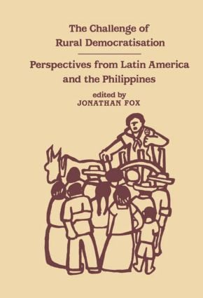 The Challenge of Rural Democratisation: Perspectives from Latin America, 1st Edition (Hardback) book cover