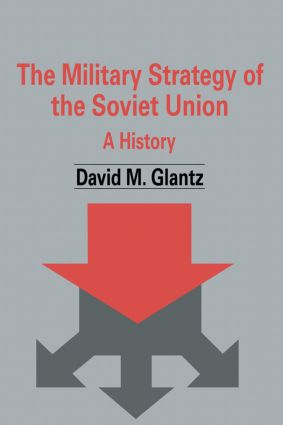 The Military Strategy of the Soviet Union: A History book cover