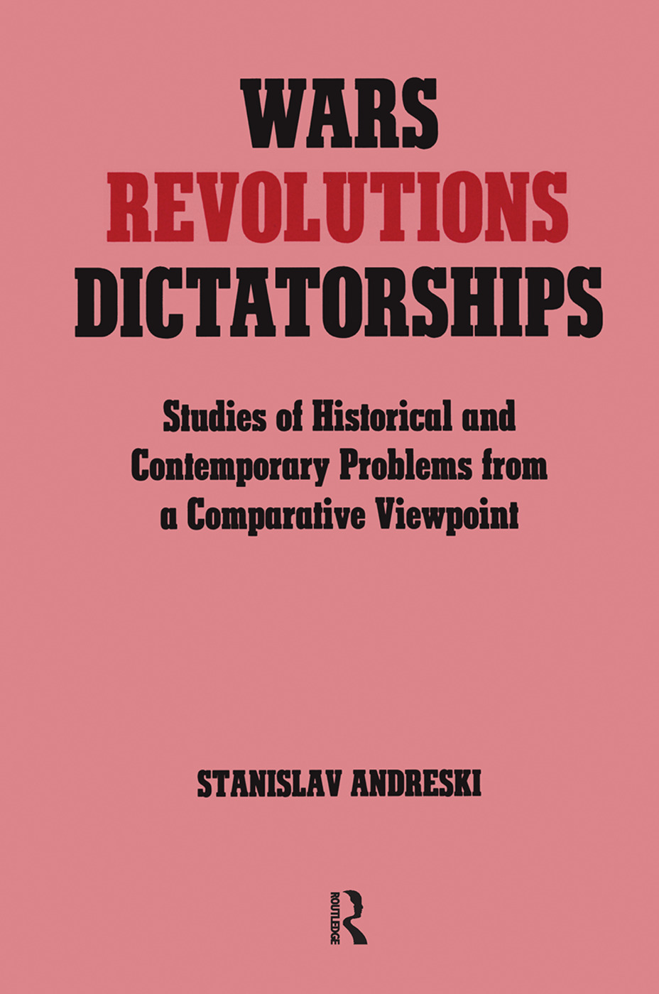Wars, Revolutions and Dictatorships: Studies of Historical and Contemporary Problems from a Comparative Viewpoint book cover