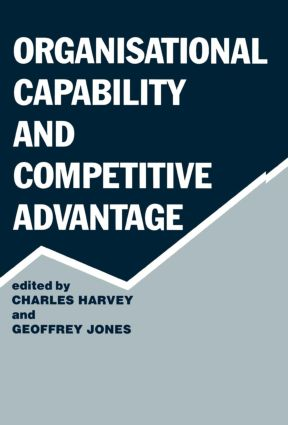 Organisational Capability and Competitive Advantage (Hardback) book cover
