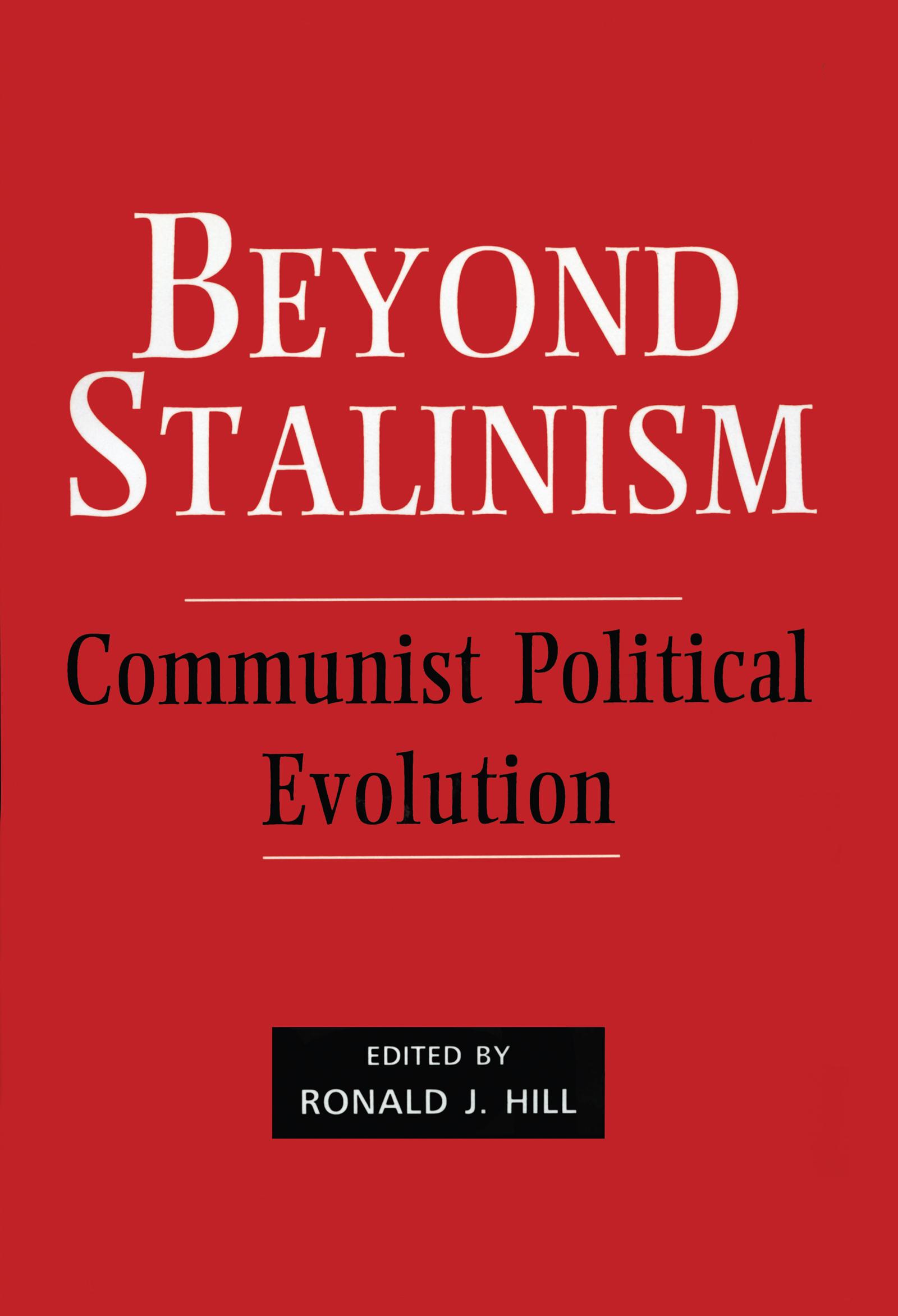 Beyond Stalinism: Communist Political Evolution (Hardback) book cover
