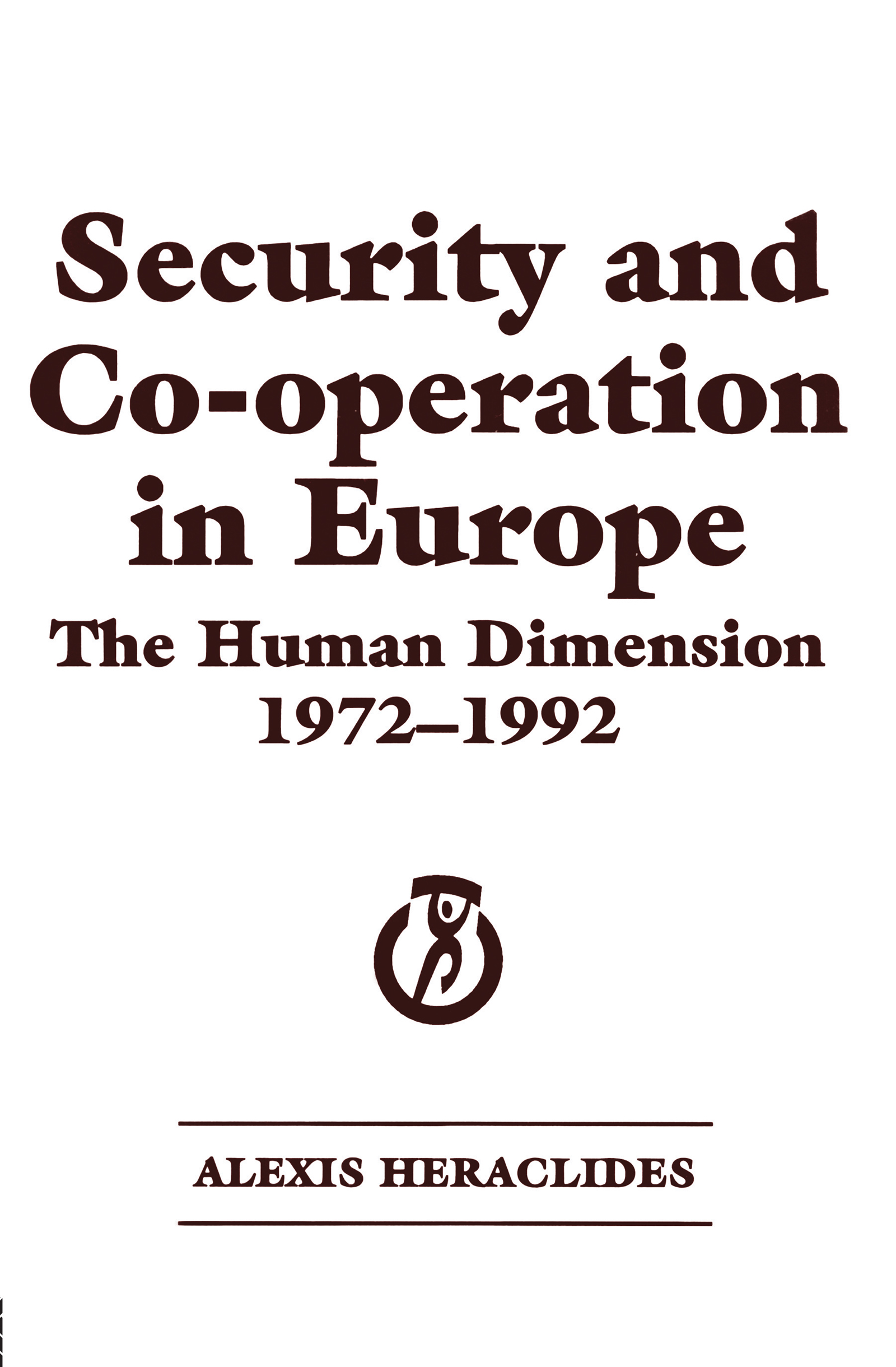 Security and Co-operation in Europe: The Human Dimension 1972-1992, 1st Edition (Hardback) book cover