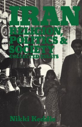Iran: Religion, Politics and Society: Collected Essays, 1st Edition (Paperback) book cover