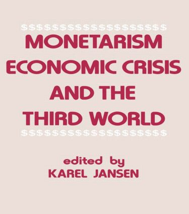 Monetarism, Economic Crisis and the Third World: 1st Edition (Paperback) book cover