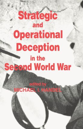 Strategic and Operational Deception in the Second World War: 1st Edition (Paperback) book cover