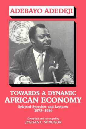 Towards a Dynamic African Economy: Selected Speeches and Lectures 1975-1986, 1st Edition (Paperback) book cover