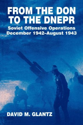 From the Don to the Dnepr: Soviet Offensive Operations, December 1942 - August 1943 book cover
