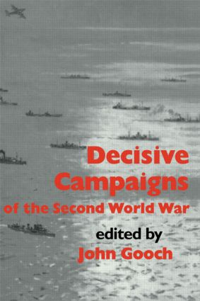 Decisive Campaigns of the Second World War: 1st Edition (Paperback) book cover