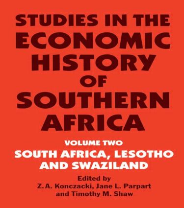 Studies in the Economic History of Southern Africa: Volume Two : South Africa, Lesotho and Swaziland, 1st Edition (Paperback) book cover
