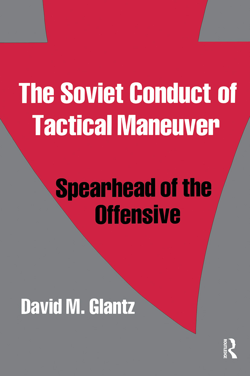 The Soviet Conduct of Tactical Maneuver: Spearhead of the Offensive book cover