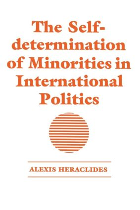 The Self-determination of Minorities in International Politics: 1st Edition (e-Book) book cover