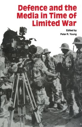 Defence and the Media in Time of Limited War: 1st Edition (Paperback) book cover