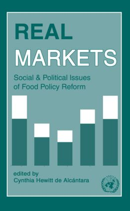 Real Markets: Social and Political Issues of Food Policy Reform: 1st Edition (Hardback) book cover