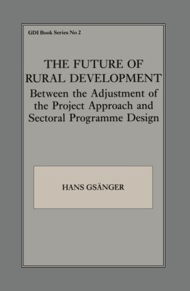 The Future of Rural Development: Between the Adjustment of the Project Approach and Sectoral Programme Desig, 1st Edition (Paperback) book cover