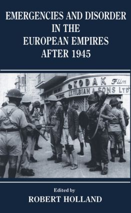 Emergencies and Disorder in the European Empires After 1945: 1st Edition (Paperback) book cover