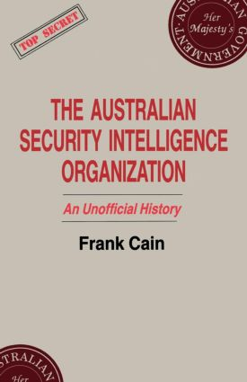 The Australian Security Intelligence Organization: An Unofficial History (Paperback) book cover